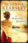 A Desperate Fortune by Susanna Kearsley (2015, Paperback)