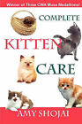 Complete Kitten Care by Amy Shojai (Paperback / softback, 2010)