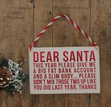 Dear Santa ~ Please give me a Big Fat Bank Account ~ Primitive Christmas Sign