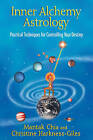 Inner Alchemy Astrology: Practical Techniques for Controlling Your Destiny by Mantak Chia, Christine Harkness-Giles (Paperback, 2013)