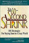 The 60-Second Shrink : 101 Strategies for Staying Sane in a Crazy World by Clifford N. Lazarus and Arnold A. Lazarus (1997, Paperback)