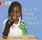 How to Make a Sock Puppet: Band 02a/Red a by Jillian Powell, Steve Lumb (Paperback, 2010)