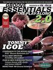 Groove Essentials 2.0: The Groove Encyclopedia for the Advanced 21st-Century Drummer by Hudson Music, Tommy Igoe, Vic Firth (Mixed media product)