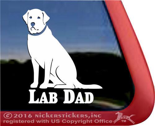 Lab DadHigh Quality Vinyl Labrador Retriever Dog  Window Decal Sticker