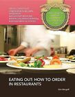 Eating out: How to Order in Restaurants by Kim Etingoff (Hardback, 2014)