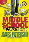 Middle School, the Worst Years of My Life by Chris Tebbetts, James Patterson (Hardback, 2014)