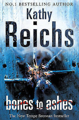 1 of 1 - Bones to Ashes, Reichs, Kathy, New Book