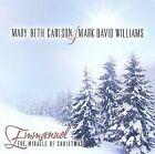 Emmanuel: The Miracle of Christmas by Mark David Williams/Mary Beth Carlson (CD, MBC)