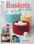 Baskets for All: 14 Fabulous Projects to Brighten Up Any Room by Annie's (Paperback, 2015)