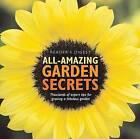 All Amazing Garden Secrets: Thousands of Expert Tips for Growing a Fabulous Garden by Reader's Digest (Hardback, 2008)