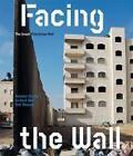 Facing the Wall.The Israeli Palestinian Wall von Avinoam Shalem und Gerhard Wolf (2011, Kunststoffeinband)