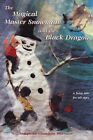 Magical Master Snowman and the Black Dragon: A Fairy Tale for All Ages by Josephine Chaudoin Harrison (Paperback, 2002)