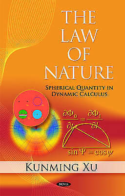 Law of Nature: Spherical Quantity in Dynamic Calculus, Xu, Kunming, New Book