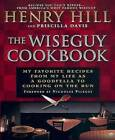 The Wise Guy Cookbook: My Favorite Recipes from My Life as a Goodfella to Cooking on the Run by Henry Hill, Priscilla Davis (Paperback / softback, 2002)