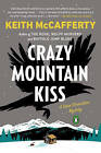 Crazy Mountain Kiss: A Sean Stranahan Mystery by Keith McCafferty (Paperback, 2016)