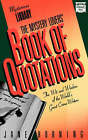 The Mystery Lovers' Book of Quotations: A Choice Selection from Murder Mysteries, Detective Stories, Suspense Novels, Spy Thrillers, and Crime Fiction by Jane E Horning (Paperback / softback, 1989)