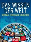 Das Wissen der Welt (2012, Gebundene Ausgabe)