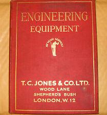 T C Jones & Co. Ltd Engineering Equipment Catalogue No.A4 - Wood Lane London