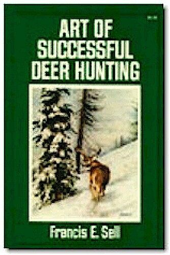 Art Of Successful Deer Hunting By Francis E Sell Trade Paperback For Sale Online Ebay