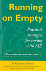Running on Empty: Practical Strategies for Coping with ME by Katrina H. Berne (Paperback, 1995)