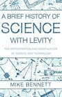 A Brief History of Science with Levity by Mike Bennett (Paperback, 2015)