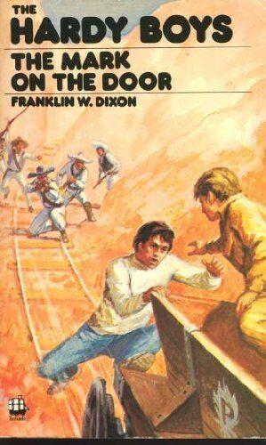 Mark on the Door (Hardy boys mystery stories / Franklin W Dixon) By Franklin W