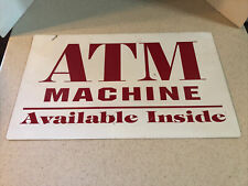 Atm Machine Available Inside Dual Sided 12 X 20 Tin Sign