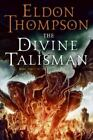 Legend of Asahiel: The Divine Talisman Bk. 3 by Eldon Thompson (2008, Hardcover)
