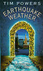 Earthquake Weather by Tim Powers (Paperback, 1998)