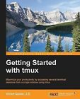 Getting Started with Tmux by Victor Quinn (Paperback, 2014)