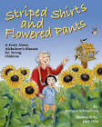 Striped Shirts and Flowered Pants: A Story About Alzheimer's Disease for Young Children by Barbara Schnurbush (Hardback, 2006)
