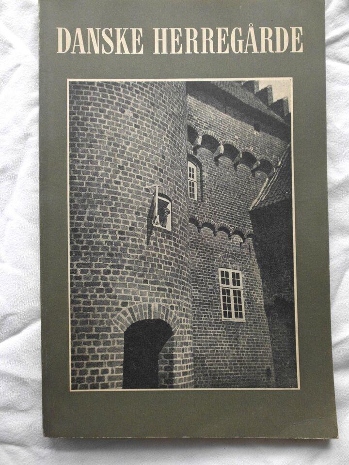 DANSKE HERREGÅRDE, RED. KRISTJAN BURE, emne: historie og