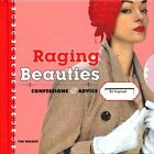 Raging Beauties: Confessions and Advice by Tim Wright (Hardback, 2007)