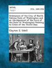 Ordinances of the City of North Yakima State of Washington and an Abridgement of the Laws of the State of Washington Relating to Cities of the Third C by Clayton E Udell (Paperback / softback, 2013)