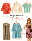 Design-it-yourself Clothes: Patternmaking Simplified by Cal Patch (Paperback, 2009)