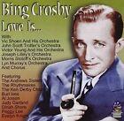 Love Is Funny Sad Quiet Mad Good Bad 5019317090036 by Bing Crosby CD