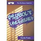 Psybolt Unleashed The Brothers Geek in 9781456738129 by Kevin Fuss Paperback