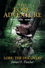 Lore Adventure: Lore: The Discovery by James D Fletcher (Paperback / softback, 2000)
