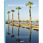 Eighty Four Rooms: A Unique Collection of the Most Stylish & Individual Boutique Hotels: 2016 by Sebastian Schollgen (Hardback, 2016)