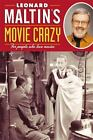 Movie Crazy : For People Who Love Movies by Leonard Maltin (2008, Paperback)