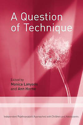 A Question of Technique: Independent Psychoanalytic Approaches with Children...