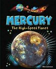 Mercury: The High-Speed Planet by Ellen Lawrence (Hardback, 2013)