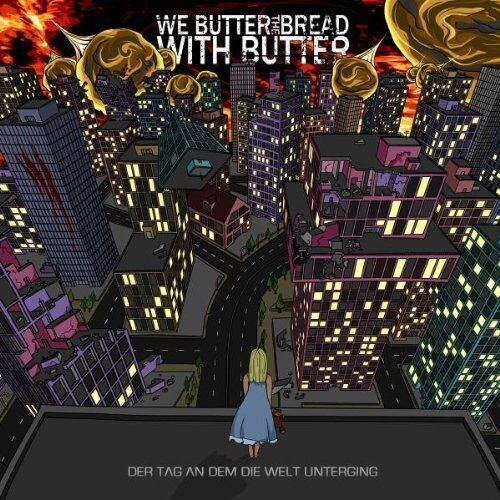 We Butter The Bread With Butter - Der Tag An Dem Die Welt Unterging  CD NEW!