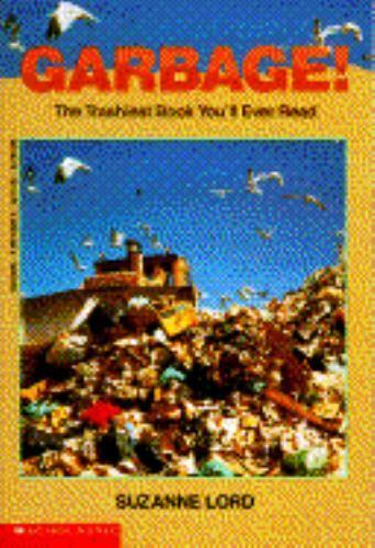 Garbage! : The Trashiest Book by Suzanne Lord