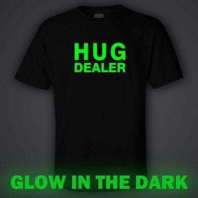 BLACK funny GLOW IN DARK T-shirt HUG DEALER drugs love sex