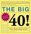 The Big 40!: Are You Ready to Face . . .the Best Age Ever von Joshua Albertson, Lockhart Steele und Jonathan Van Gieson (2004, Gebundene Ausgabe)