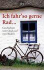 Ich fahr' so gerne Rad... von Hans-Erhard Lessing (2012, Taschenbuch)