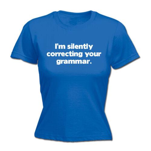 Silencieusement corriger Votre Grammaire T-shirt femme Sarcastique Drôle Cadeau Anniversaire