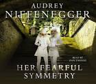 Her Fearful Symmetry by Audrey Niffenegger (CD-Audio, 2009)