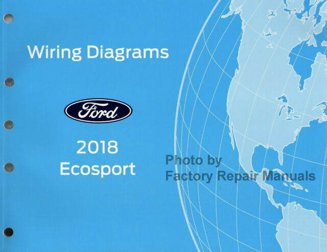 2018 Ford Ecosport Electrical Wiring Diagrams Original Factory Manual